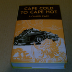 The popular book club : Cape cold to cape hot by Richard Pape 1950's hardback book  @sold@